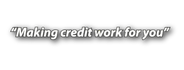 Making Credit Work For You